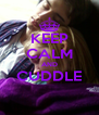 KEEP CALM AND CUDDLE  - Personalised Poster A4 size