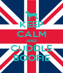 KEEP CALM AND CUDDLE BOOFIE - Personalised Poster A4 size