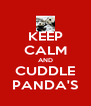 KEEP CALM AND CUDDLE PANDA'S - Personalised Poster A4 size