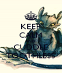 KEEP CALM AND CUDDLE TOOTHLESS - Personalised Poster A4 size