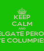 KEEP CALM AND CUELGATE PERO NO TE COLUMPIES - Personalised Poster A4 size