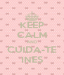 KEEP CALM AND CUIDA-TE INES - Personalised Poster A4 size