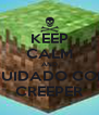 KEEP CALM AND CUIDADO COM CREEPER - Personalised Poster A4 size