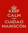 KEEP CALM AND CUIDAO MARISCÓN - Personalised Poster A4 size