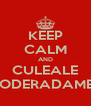 KEEP CALM AND CULEALE EMPODERADAMENTE - Personalised Poster A4 size