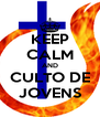 KEEP CALM AND CULTO DE JOVENS - Personalised Poster A4 size