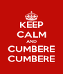 KEEP CALM AND CUMBERE CUMBERE - Personalised Poster A4 size