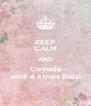 KEEP CALM AND Cunhada você é a mais linda! - Personalised Poster A4 size