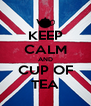 KEEP CALM AND CUP OF TEA - Personalised Poster A4 size