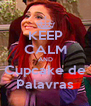 KEEP CALM AND Cupcake de Palavras - Personalised Poster A4 size