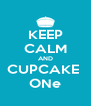 KEEP CALM AND CUPCAKE  ONe - Personalised Poster A4 size