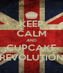 KEEP CALM AND CUPCAKE REVOLUTION - Personalised Poster A4 size