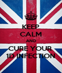 KEEP CALM AND CURE YOUR  1D INFECTION - Personalised Poster A4 size
