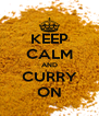 KEEP CALM AND CURRY ON - Personalised Poster A4 size
