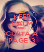 KEEP CALM AND CURTA A PAGE :3 - Personalised Poster A4 size