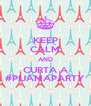 KEEP CALM AND CURTA A #PIJAMAPARTY - Personalised Poster A4 size