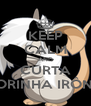 KEEP CALM AND CURTA AMORINHA IRÔNICA - Personalised Poster A4 size
