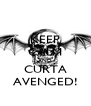 KEEP CALM AND CURTA AVENGED! - Personalised Poster A4 size