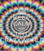 KEEP CALM AND CURTA CRAZYWORLD - Personalised Poster A4 size