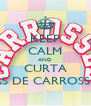 KEEP CALM AND CURTA FÃS DE CARROSSEL - Personalised Poster A4 size