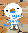 KEEP CALM AND CURTA FAIRY TAIL - Personalised Poster A4 size