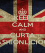 KEEP CALM AND CURTA FASHIONLICIOUS - Personalised Poster A4 size