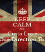 KEEP CALM AND Curta Love One Direction-Br - Personalised Poster A4 size