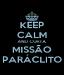 KEEP CALM AND CURTA MISSÃO PARÁCLITO - Personalised Poster A4 size
