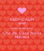 KEEP CALM and CURTA MUITO Chá de Casa Nova Mônica - Personalised Poster A4 size