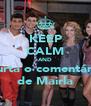 KEEP CALM AND Curta o comentário de Mairla - Personalised Poster A4 size