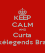 KEEP CALM AND Curta Pokélegends Brasil. - Personalised Poster A4 size