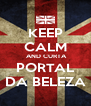 KEEP CALM  AND CURTA PORTAL DA BELEZA - Personalised Poster A4 size