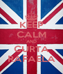 KEEP CALM AND CURTA RAFAELA - Personalised Poster A4 size