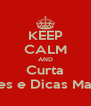 KEEP CALM AND Curta Truques e Dicas Make Up - Personalised Poster A4 size