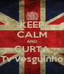 KEEP CALM AND CURTA Tv vesguinho - Personalised Poster A4 size