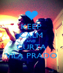 KEEP CALM AND CURTA VILA PRADO - Personalised Poster A4 size