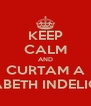 KEEP CALM AND CURTAM A ANNABETH INDELICADA - Personalised Poster A4 size