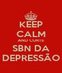 KEEP CALM AND CURTE SBN DA DEPRESSÃO - Personalised Poster A4 size