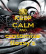 KEEP CALM AND customize flossy's - Personalised Poster A4 size