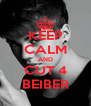 KEEP CALM AND CUT 4 BEIBER - Personalised Poster A4 size