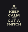 KEEP CALM AND CUT A SNITCH - Personalised Poster A4 size