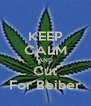 KEEP CALM AND Cut  For Beiber  - Personalised Poster A4 size
