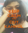 KEEP CALM AND CUT KAHKÜL - Personalised Poster A4 size