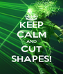 KEEP CALM AND CUT SHAPES! - Personalised Poster A4 size