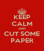 KEEP CALM AND CUT SOME PAPER - Personalised Poster A4 size