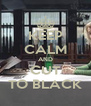 KEEP CALM AND CUT TO BLACK - Personalised Poster A4 size