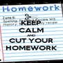 KEEP CALM AND CUT YOUR HOMEWORK - Personalised Poster A4 size