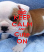 KEEP CALM AND Cute ON - Personalised Poster A4 size
