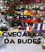 KEEP CALM AND CVEĆARKA DA BUDEŠ - Personalised Poster A4 size