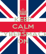 KEEP CALM AND CYBERSMACK ON - Personalised Poster A4 size
